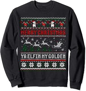 Merry Christmas Ya Elfin My Golden Ugly Sweater Sweatshirt