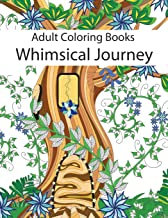 Adult Coloring Books: Whimsical Journey Coloring Books for Adults Relaxation (Flowers, Landscapes and Fairies)
