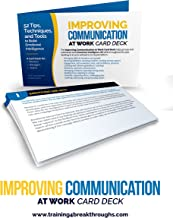 Improving Communication at Work – 52 Tips, Techniques, and Tools to Build Emotional Intelligence: A Card Deck for Workers, Managers, and Teams