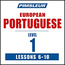 Pimsleur Portuguese (European) Level 1, Lessons 6-10: Learn to Speak and Understand European Portuguese with Pimsleur Language Programs