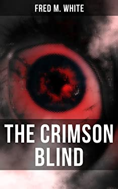 The Crimson Blind: A Crime & Mystery Thriller
