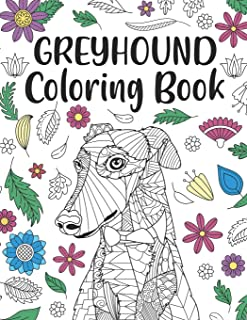 Greyhound Coloring Book: A Cute Adult Coloring Books for Greyhound Owner, Best Gift for Dog Lovers