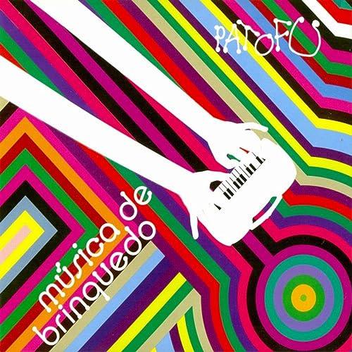 DE PATU BAIXAR MUSICA BRINQUEDO FU DVD
