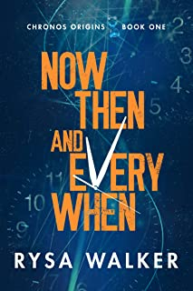 Now, Then, and Everywhen (Chronos Origins Book 1)