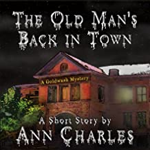 The Old Man's Back in Town: Goldwash Mystery, Book 1