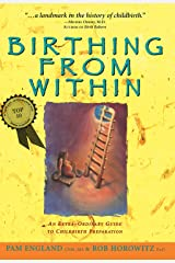 Birthing from Within: An Extra-Ordinary Guide to Childbirth Preparation Kindle Edition