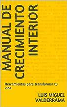 Manual de Crecimiento Interior: Herramientas para transformar tu vida (Spanish Edition)