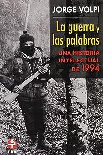 La guerra y las palabras Una Historia Intelectual de 1994 (Spanish Edition)