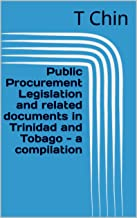 Public Procurement Legislation and related documents in Trinidad and Tobago - a compilation