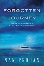 Forgotten Journey: Every Man's Dream - Every Wife's Nightmare