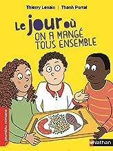 Le jour où on a mangé tous ensemble (PREMIERS ROMANS t. 358) (French Edition)