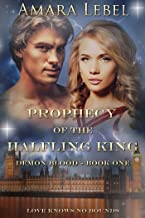 Prophecy of the Halfling King (Demon Blood Book 1)