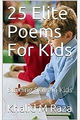 25 Elite Poems For Kids: Building Skills in Kids Kindle Edition
