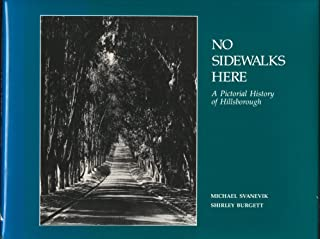 No Sidewalks Here: A Pictorial History of Hillsborough, California