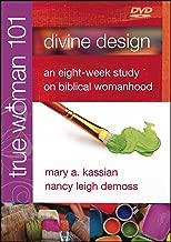 True Woman 1 Divine Design - An Eight-Week Study on Biblical Womanhood True Woman