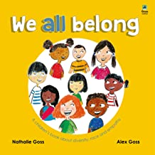 We All Belong: A Children's Book about Diversity, Race and Empathy