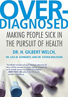 Overdiagnosed: Making People Sick in the Pursuit of Health