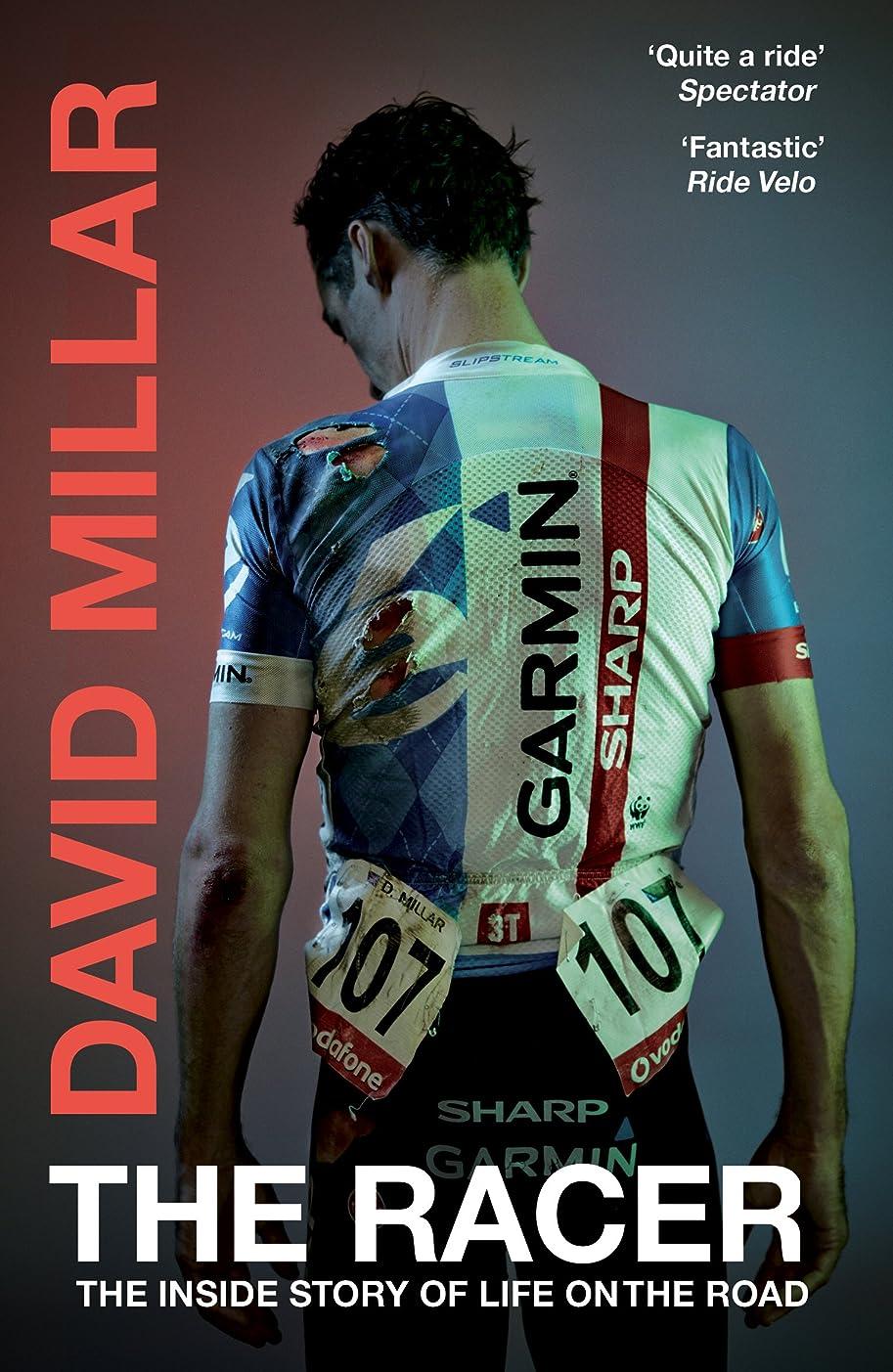 確実感動する配分The Racer: Life on the Road as a Pro Cyclist (English Edition)