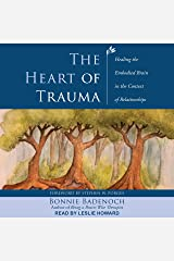 The Heart of Trauma: Healing the Embodied Brain in the Context of Relationships Audible Audiobook