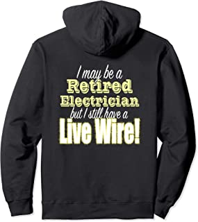 Funny Retired Electrician Design Live Wire Nothing Shocks Me Pullover Hoodie
