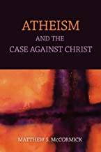 Atheism And The Case Against Christ
