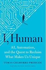 I, Human: AI, Automation, and the Quest to Reclaim What Makes Us Unique Kindle Edition