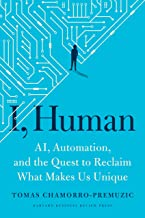 I, Human: AI, Automation, and the Quest to Reclaim What Makes Us Unique