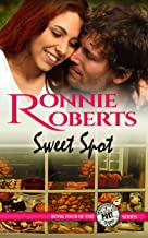 Sweet Spot: A sweet & sassy romance! (Poet, Oregon Series Book 4)