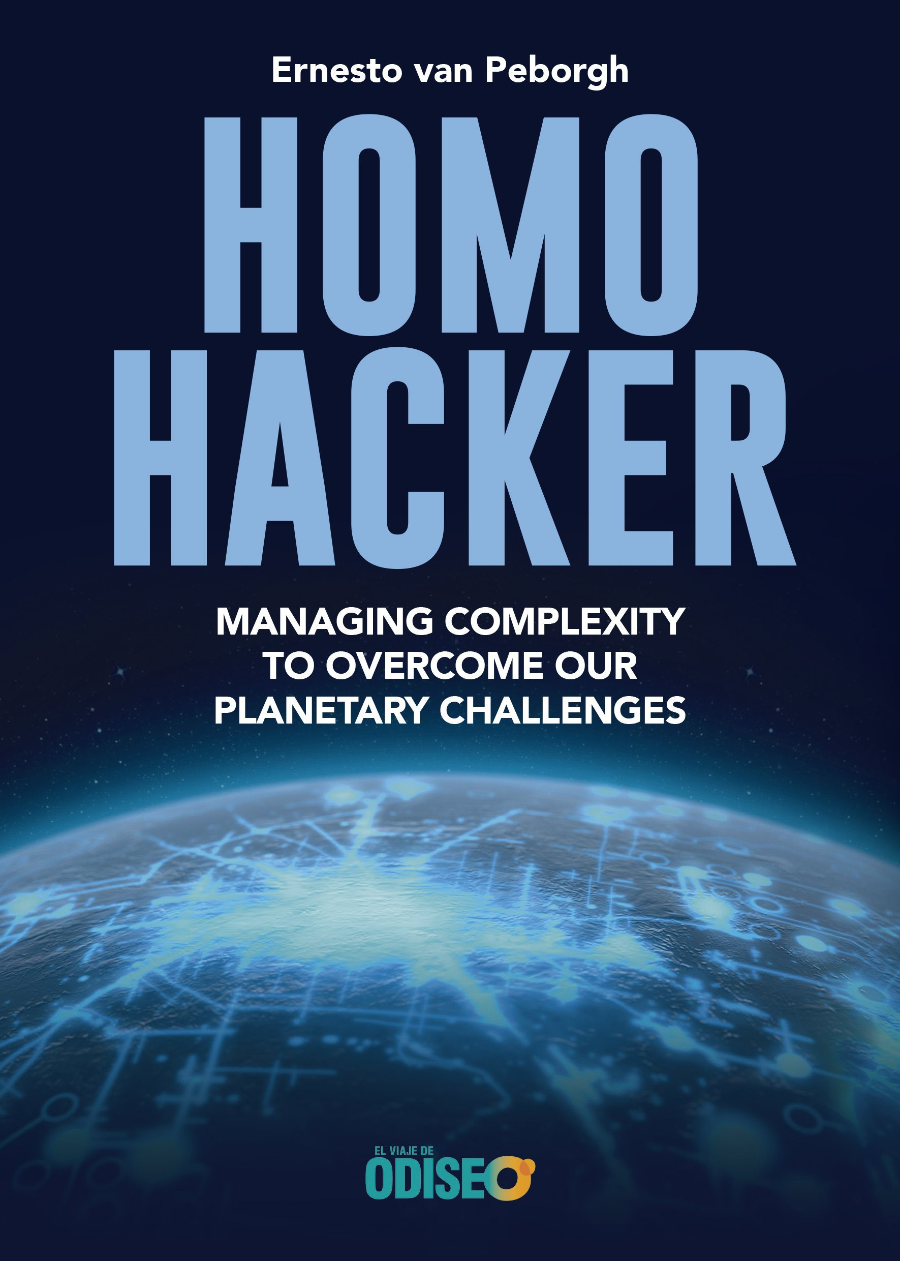 HOMO HACKER: MANAGING COMPLEXITY TO OVERCOME OUR PLANETARY CHALLENGES