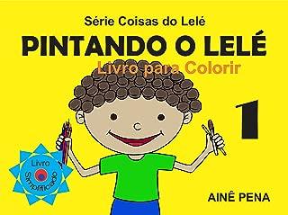 Pintando o Lelé: Livro para Colorir - 1 (Coisas do Lelé) (Portuguese Edition)