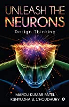 Unleash the Neurons : Design Thinking (English Edition)