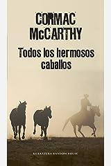 Todos los hermosos caballos (Trilogía de la frontera 1) (Spanish Edition) Kindle Edition