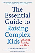The Essential Guide to Raising Complex Kids with ADHD, Anxiety, and More: What Parents and Teachers Really Need to Know to Empower Complicated Kids with Confidence and Calm PDF