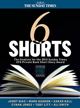 Six Shorts - The finalists for the 2013 Sunday Times EFG Private Bank Short Story Award (English Edition)