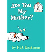 Are You My Mother? by P. D. Eastman (Hardcover)