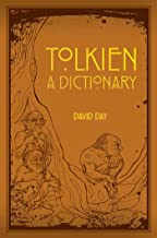 A Dictionary of Tolkien (Tolkien Illustrated Guides Book 1)