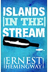 Islands in the Stream: A Novel Kindle Edition