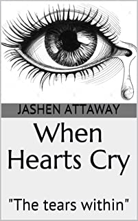 """When Hearts Cry: """"The tears within"""""""