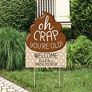 Big Dot of Happiness Oh Crap, You're Old - Party Decorations - Poop Birthday Party Welcome Yard Sign