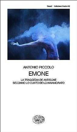 Emone: La traggedia de Antigone seconno lo cunto de lo innamorato (Collezione di teatro)