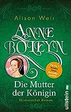 Anne Boleyn: Die Mutter der Königin (Die Tudor-Königinnen 2) (German Edition)
