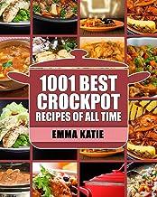 Crock Pot: 1001 Best Crock Pot Recipes of All Time (Crockpot, Crockpot Recipes, Crock Pot Cookbook, Crock Pot Recipes, Cro...