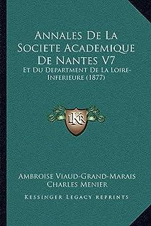 Annales de La Societe Academique de Nantes V7: Et Du Department de La Loire-Inferieure (1877)