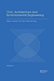 Civil, Architecture and Environmental Engineering Volume 2: Proceedings of the International Conference ICCAE, Taipei, Tai...