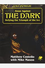 Alone Against the Dark: A Solo Play Call of Cthulhu Mini Campaign Paperback