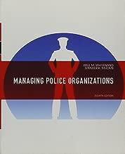Managing Police Organizations (8th Edition)
