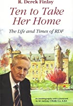 Ten to Take Her Home - The Life and Times of RDF