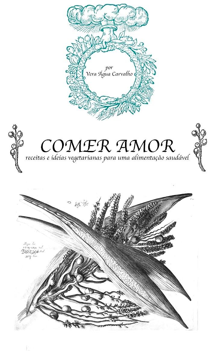 ラッチ給料ロボットComer Amor: Receitas & ideias Vegetarianas Para Uma Alimenta??o Saudável  (Comer Amor  Livro 1) (Portuguese Edition)