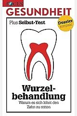 Wurzelbehandlung: Warum es sich lohnt den Zahn zu retten Kindle Ausgabe