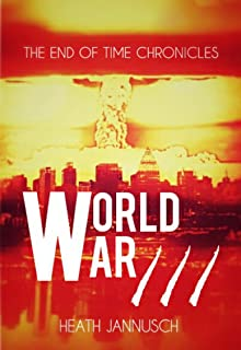 World War III (The End of Time Chronicles Book 2)